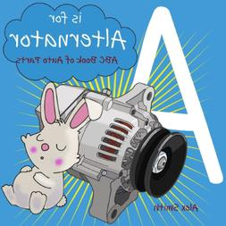 a is for alternator abc book of