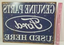Genuine Ford Parts Used Here Tin Metal Sign Vintage Auto Car